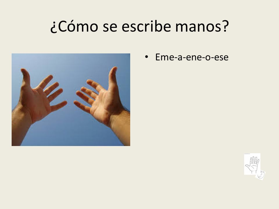 ¿Cómo se escribe manos Eme-a-ene-o-ese