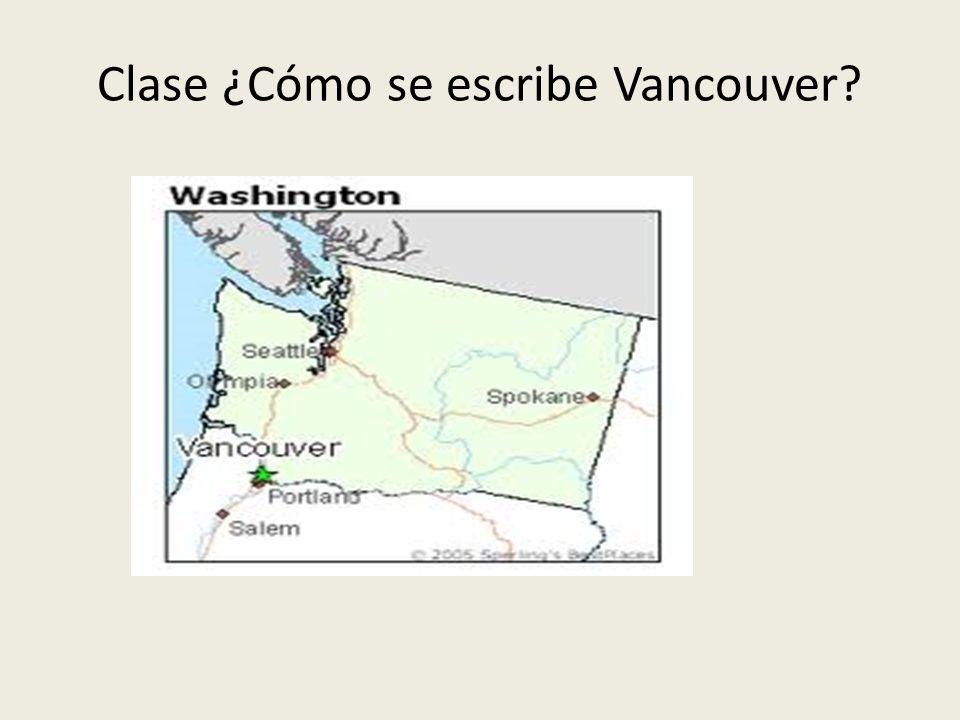 Clase ¿Cómo se escribe Vancouver