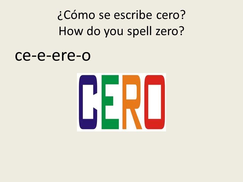 ¿Cómo se escribe cero How do you spell zero