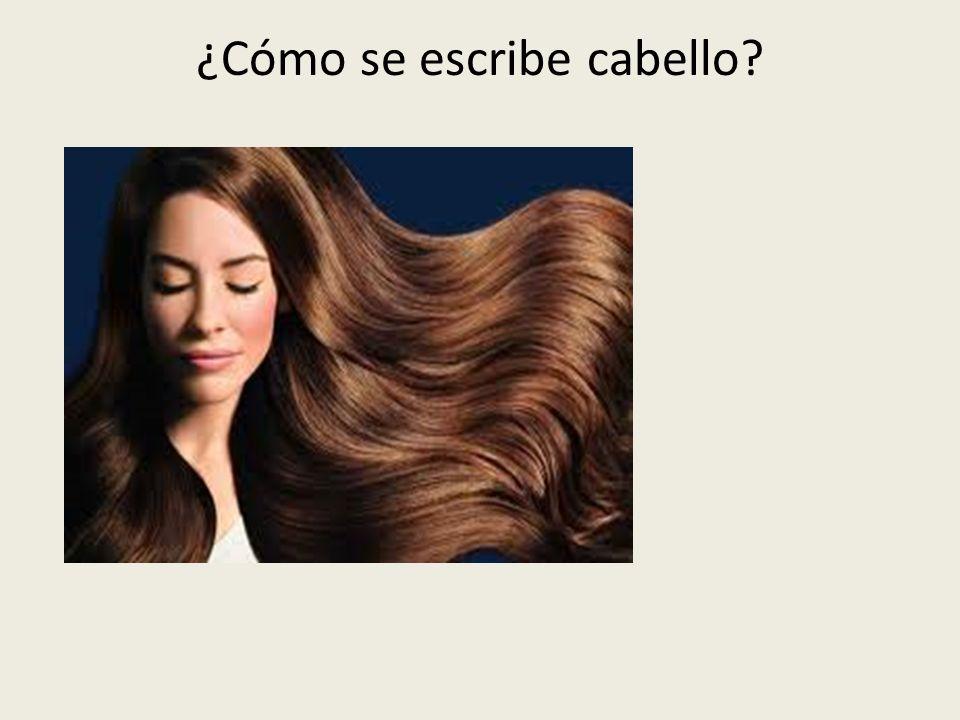 ¿Cómo se escribe cabello