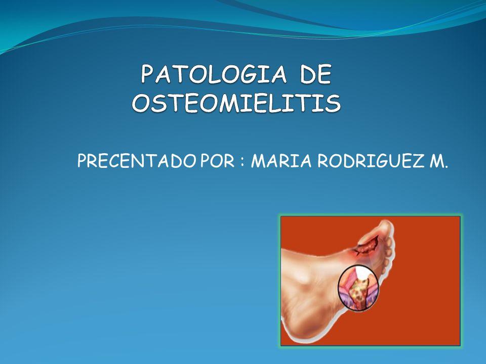 PATOLOGIA DE OSTEOMIELITIS