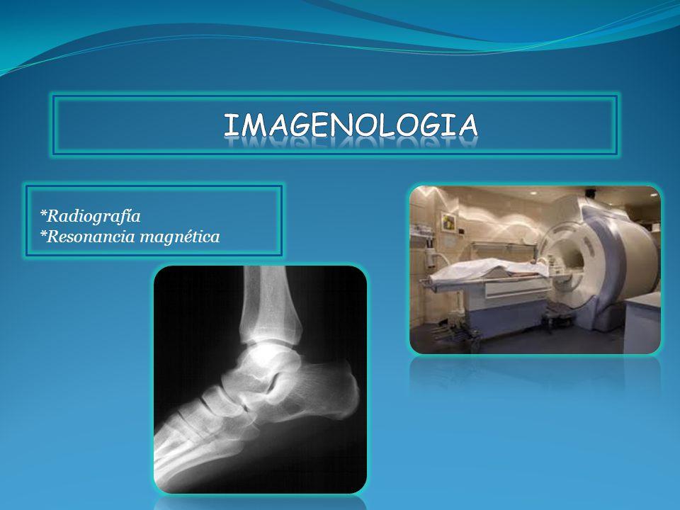 imagenologia *Radiografía *Resonancia magnética