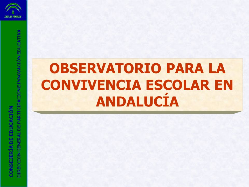 OBSERVATORIO PARA LA CONVIVENCIA ESCOLAR EN ANDALUCÍA