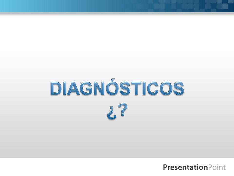 DIAGNÓSTICOS ¿