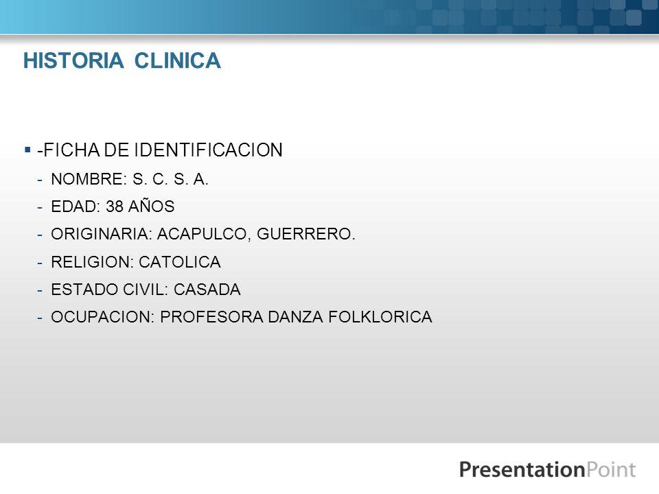 HISTORIA CLINICA -FICHA DE IDENTIFICACION NOMBRE: S. C. S. A.