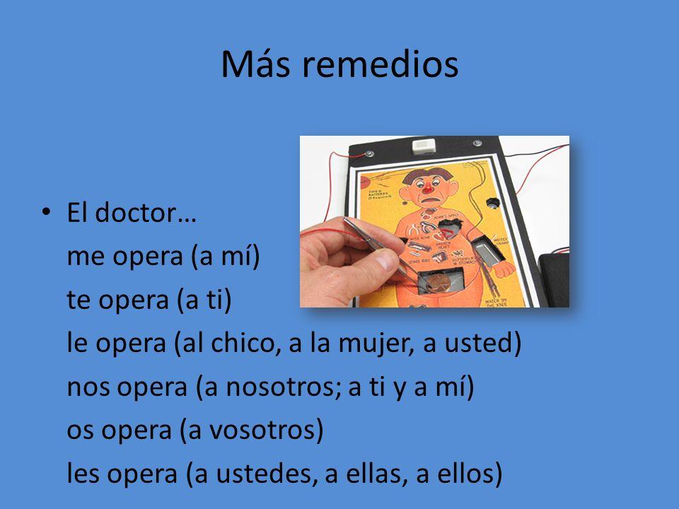 Más remedios El doctor… me opera (a mí) te opera (a ti)