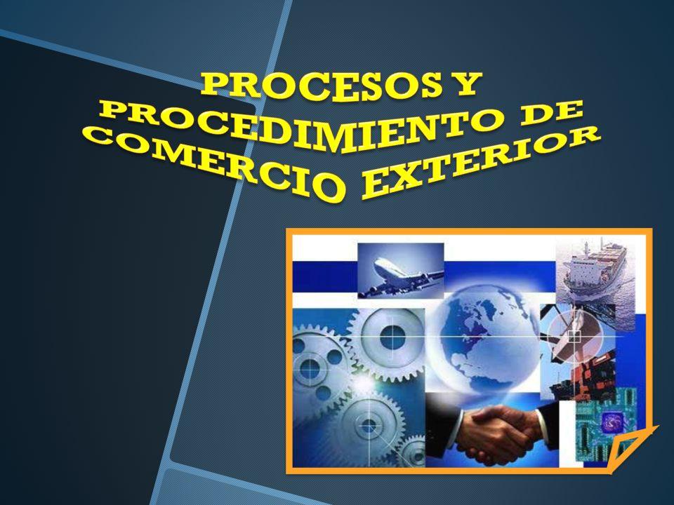 PROCESOS Y PROCEDIMIENTO DE COMERCIO EXTERIOR
