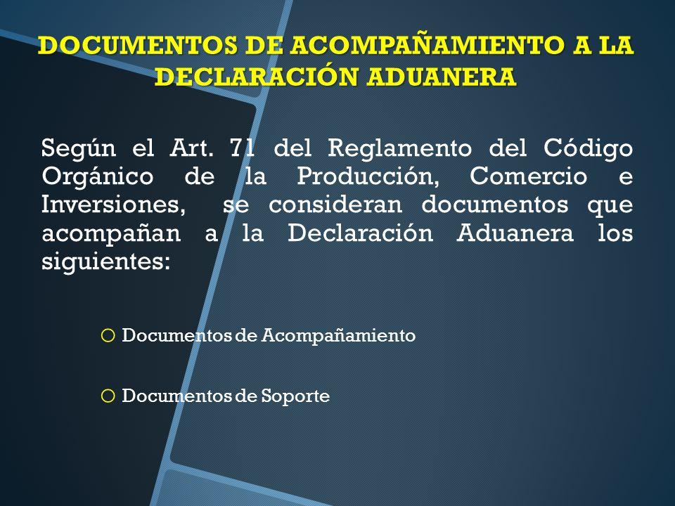 DOCUMENTOS DE ACOMPAÑAMIENTO A LA DECLARACIÓN ADUANERA