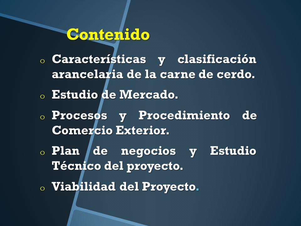 Contenido Características y clasificación arancelaria de la carne de cerdo. Estudio de Mercado. Procesos y Procedimiento de Comercio Exterior.