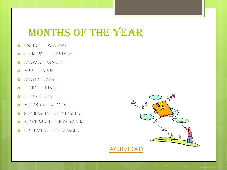 MONTHS OF THE YEAR ACTIVIDAD ENERO = JANUARY FEBRERO = FEBRUARY