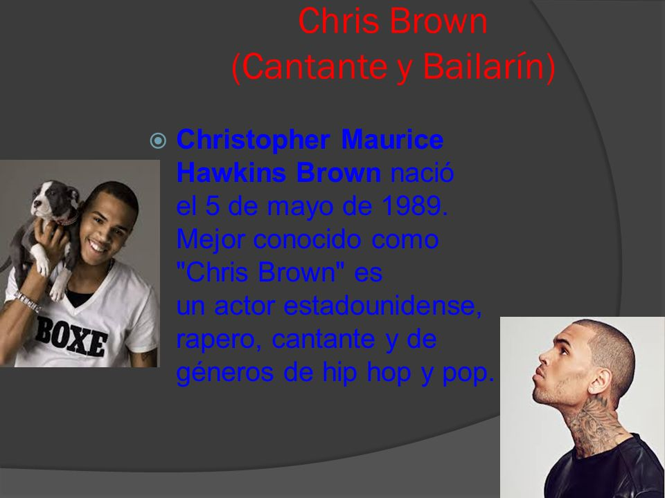 Chris Brown (Cantante y Bailarín)