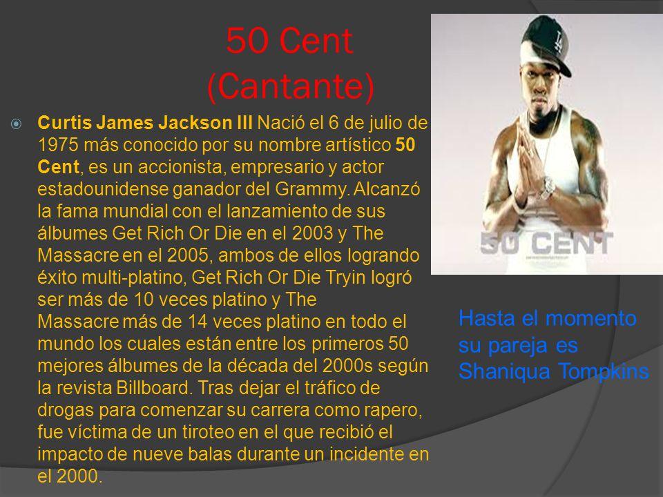50 Cent (Cantante) Hasta el momento su pareja es Shaniqua Tompkins