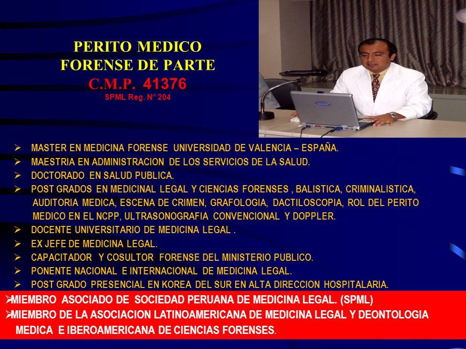 PERITO MEDICO FORENSE DE PARTE C.M.P. 41376 SPML Reg. N° 204