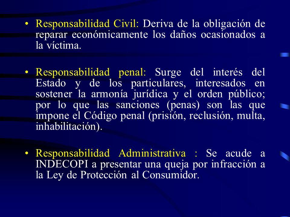 Responsabilidad Civil: Deriva de la obligación de reparar económicamente los daños ocasionados a la víctima.