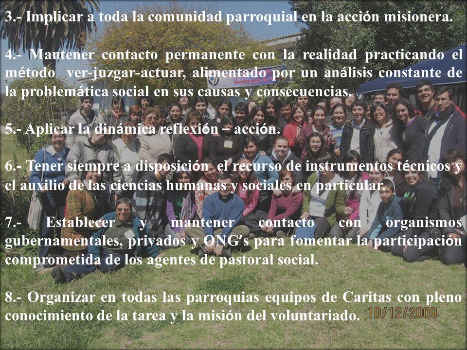 3.- Implicar a toda la comunidad parroquial en la acción misionera.