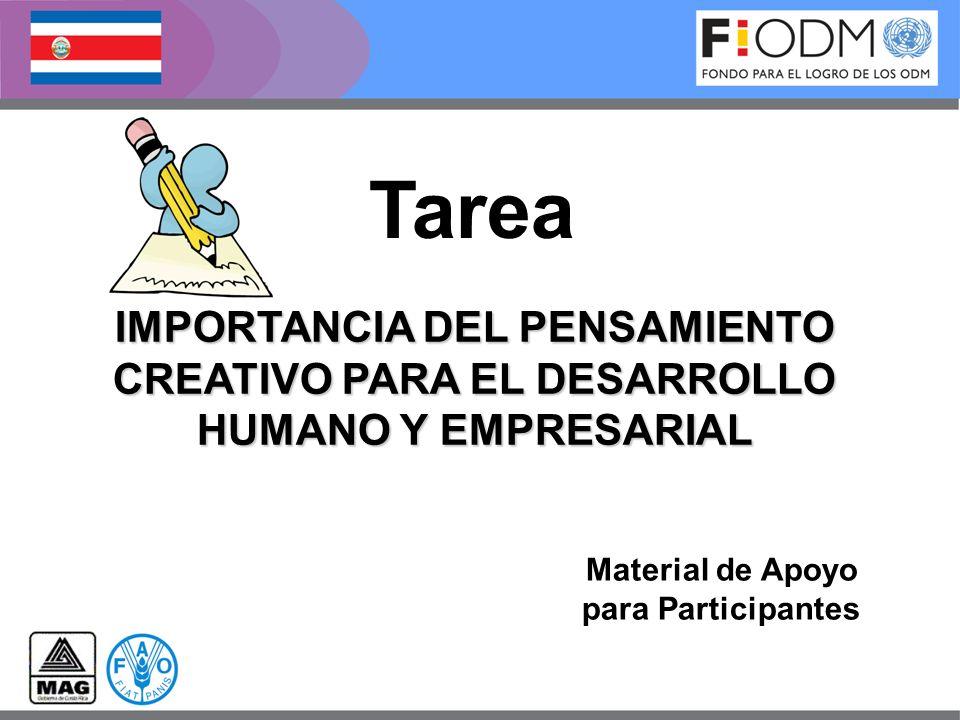 Tarea IMPORTANCIA DEL PENSAMIENTO CREATIVO PARA EL DESARROLLO HUMANO Y EMPRESARIAL. Material de Apoyo.