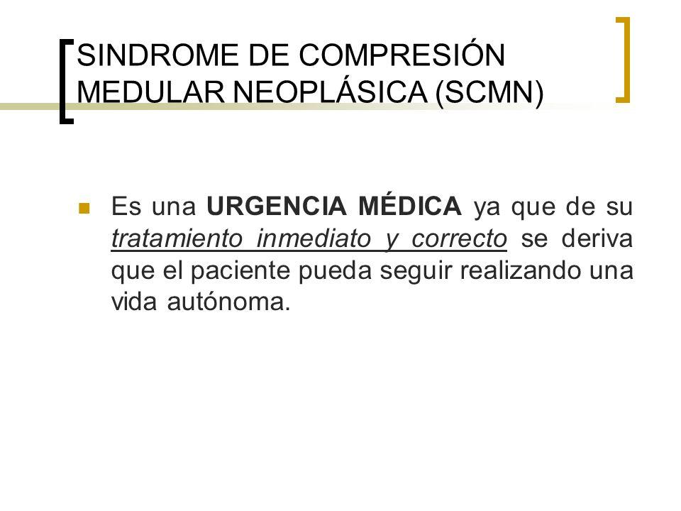 SINDROME DE COMPRESIÓN MEDULAR NEOPLÁSICA (SCMN)