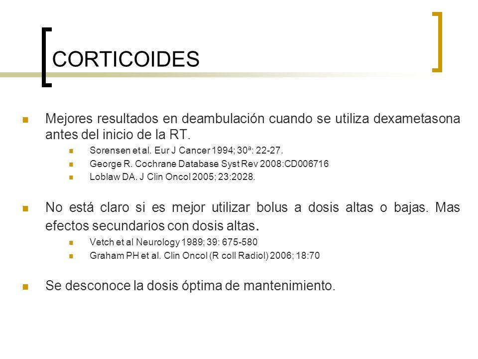 CORTICOIDES Mejores resultados en deambulación cuando se utiliza dexametasona antes del inicio de la RT.