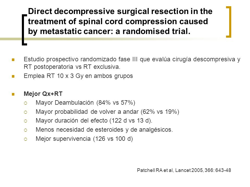 Direct decompressive surgical resection in the treatment of spinal cord compression caused by metastatic cancer: a randomised trial.