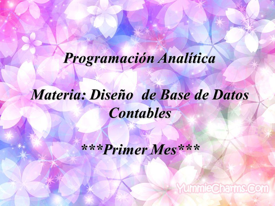 Programación Analítica Materia: Diseño de Base de Datos Contables