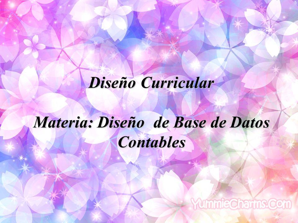 Diseño Curricular Materia: Diseño de Base de Datos Contables