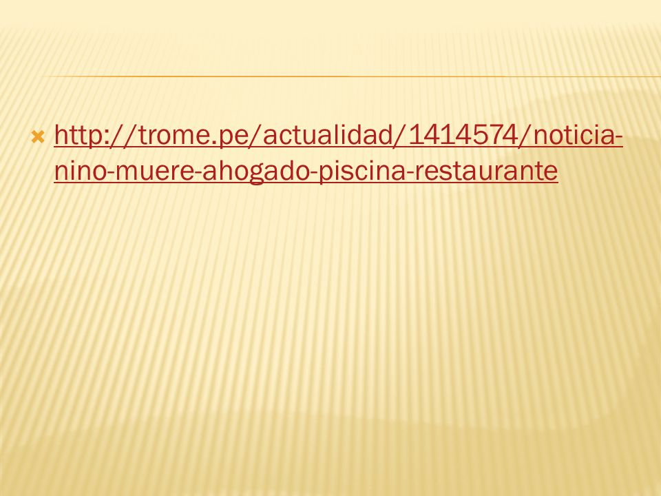 http://trome.pe/actualidad/1414574/noticia-nino-muere-ahogado-piscina-restaurante