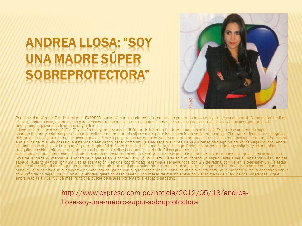 Andrea Llosa: Soy una madre súper sobreprotectora