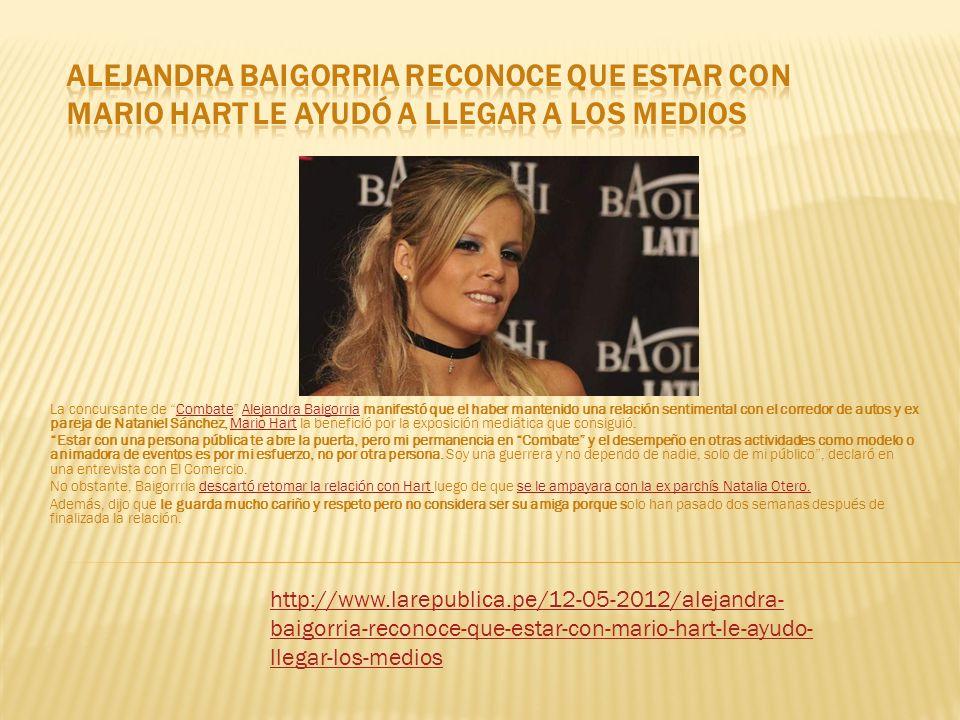 Alejandra Baigorria reconoce que estar con Mario Hart le ayudó a llegar a los medios