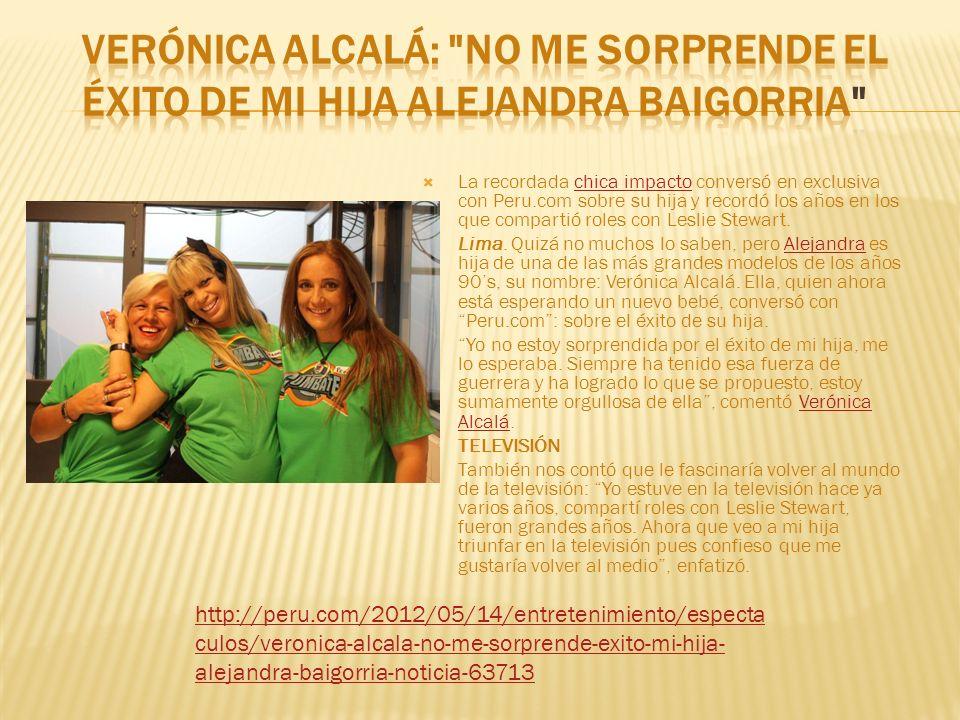 Verónica Alcalá: No me sorprende el éxito de mi hija Alejandra Baigorria