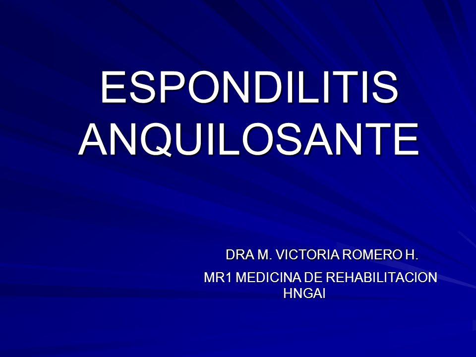 ESPONDILITIS ANQUILOSANTE DRA M. VICTORIA ROMERO H