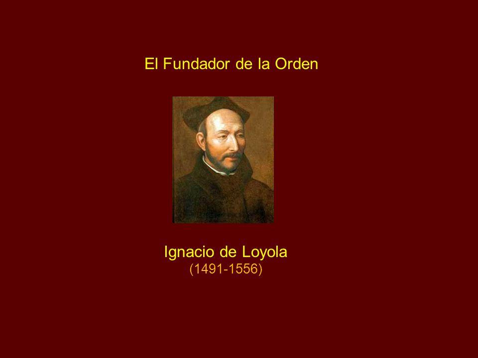 El Fundador de la Orden Ignacio de Loyola (1491-1556)