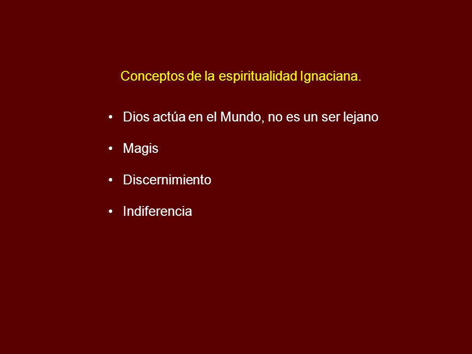 Conceptos de la espiritualidad Ignaciana.