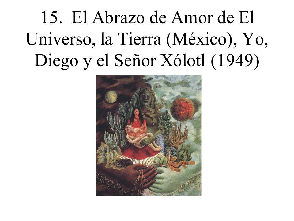 15. El Abrazo de Amor de El Universo, la Tierra (México), Yo, Diego y el Señor Xólotl (1949)