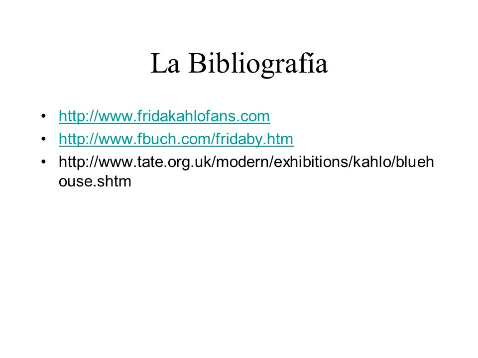 La Bibliografía http://www.fridakahlofans.com