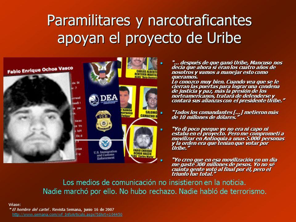 Paramilitares y narcotraficantes apoyan el proyecto de Uribe