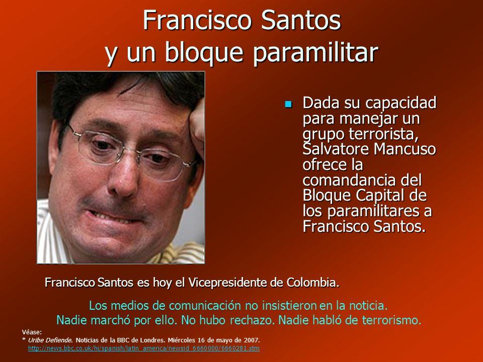 Francisco Santos y un bloque paramilitar