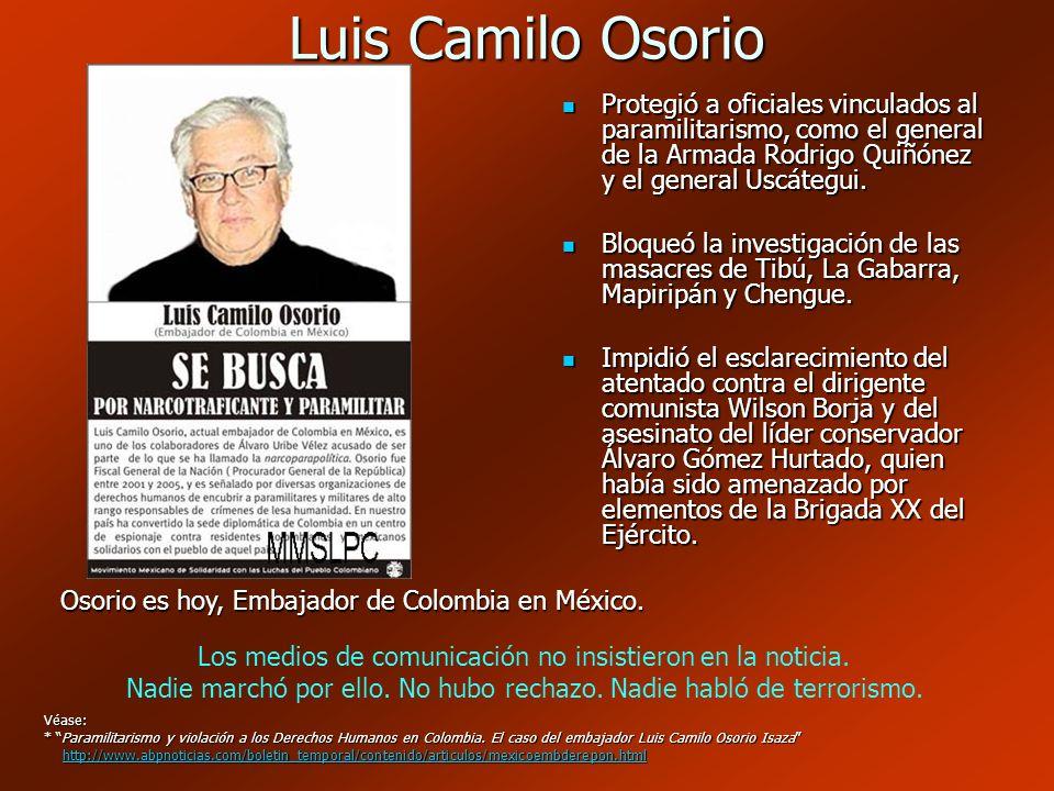 Luis Camilo Osorio Protegió a oficiales vinculados al paramilitarismo, como el general de la Armada Rodrigo Quiñónez y el general Uscátegui.