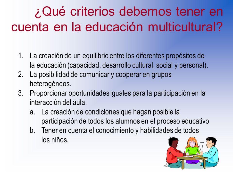 ¿Qué criterios debemos tener en cuenta en la educación multicultural
