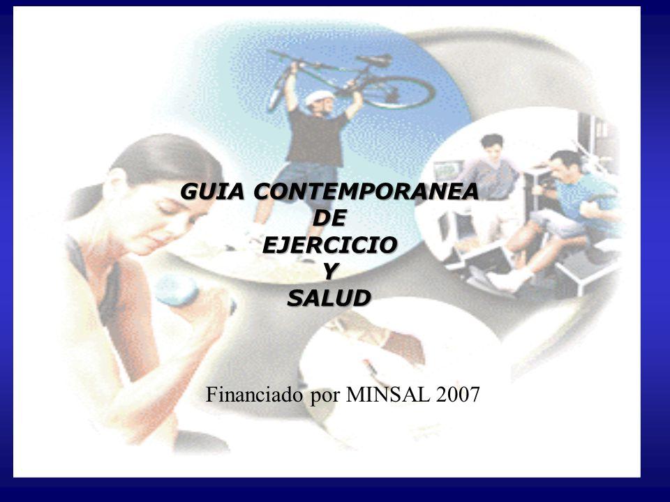 GUIA CONTEMPORANEA DE GUIA CONTEMPORANEA DE EJERCICIO Y SALUD Financiado por MINSAL 2007