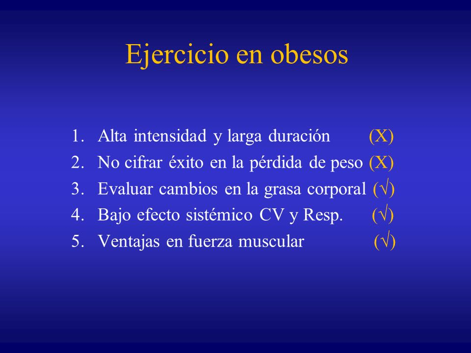 Ejercicio en obesos Alta intensidad y larga duración (X)