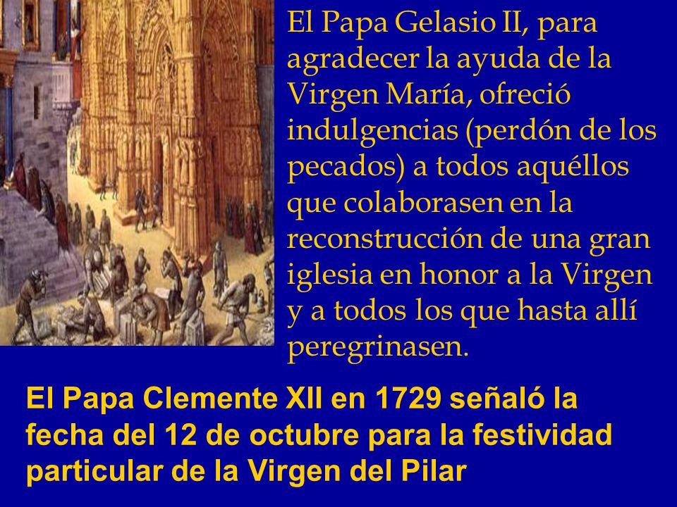 El Papa Gelasio II, para agradecer la ayuda de la Virgen María, ofreció indulgencias (perdón de los pecados) a todos aquéllos que colaborasen en la reconstrucción de una gran iglesia en honor a la Virgen y a todos los que hasta allí peregrinasen.