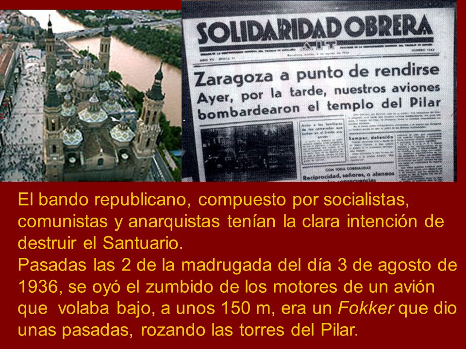 El bando republicano, compuesto por socialistas, comunistas y anarquistas tenían la clara intención de destruir el Santuario.