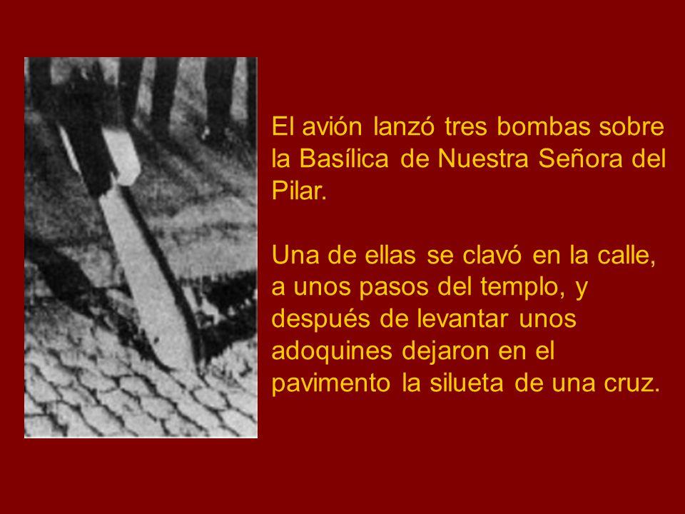 El avión lanzó tres bombas sobre la Basílica de Nuestra Señora del Pilar.