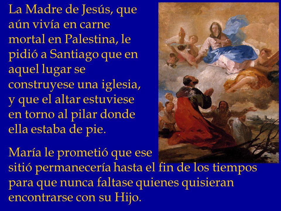 La Madre de Jesús, que aún vivía en carne mortal en Palestina, le pidió a Santiago que en aquel lugar se construyese una iglesia, y que el altar estuviese en torno al pilar donde ella estaba de pie.