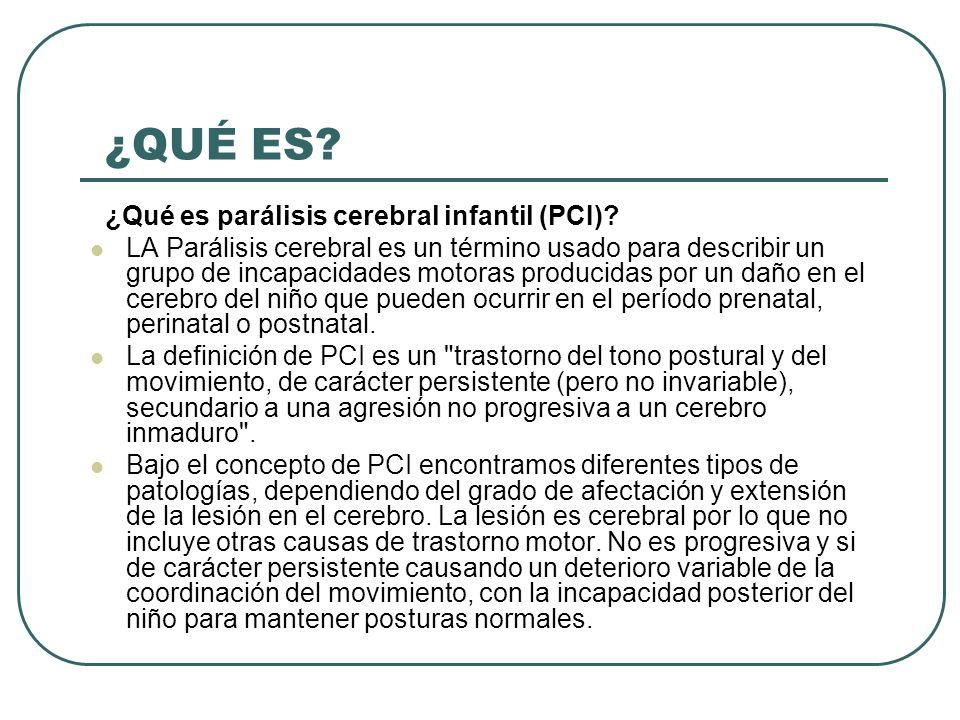¿QUÉ ES ¿Qué es parálisis cerebral infantil (PCI)