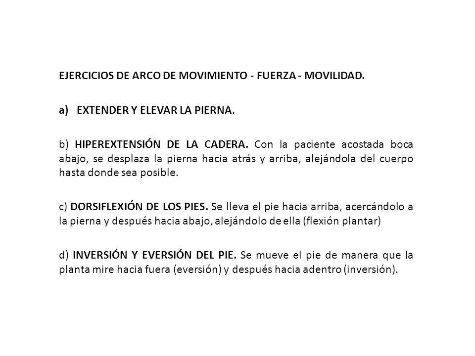 EJERCICIOS DE ARCO DE MOVIMIENTO - FUERZA - MOVILIDAD.