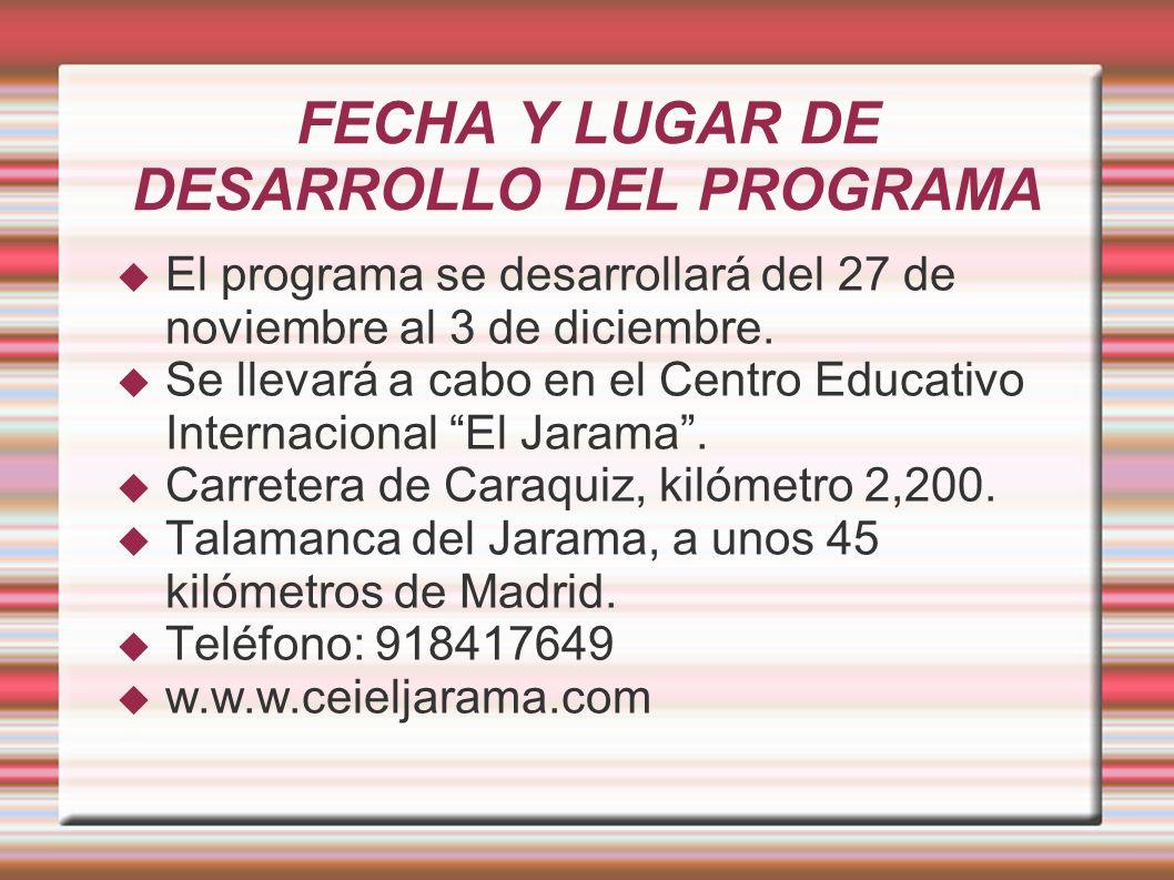 FECHA Y LUGAR DE DESARROLLO DEL PROGRAMA