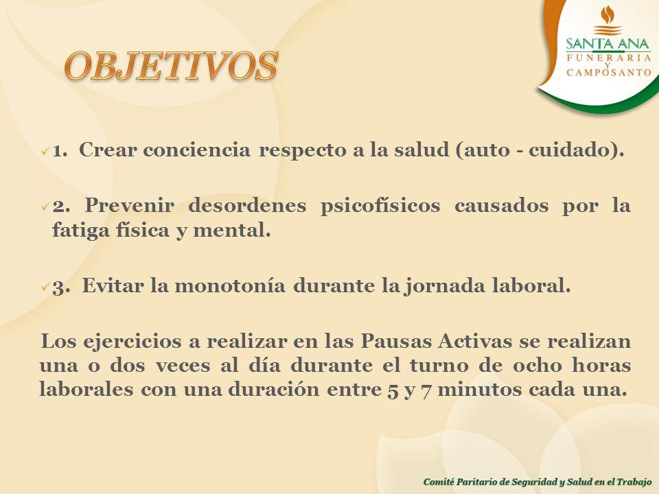 OBJETIVOS 1. Crear conciencia respecto a la salud (auto - cuidado).