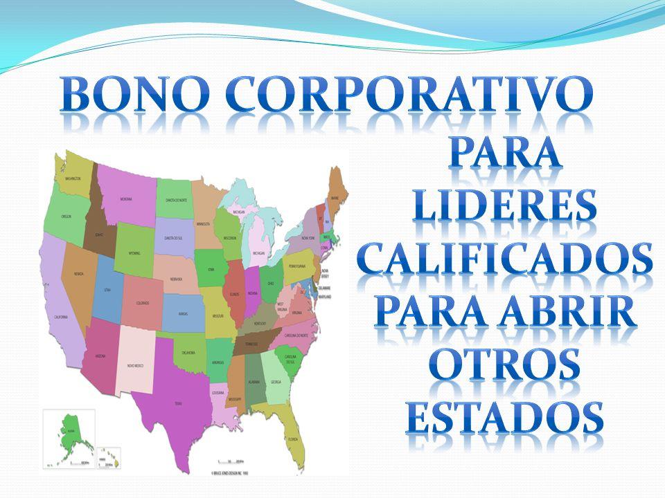 BONO CORPORATIVO PARA LIDERES CALIFICADOS PARA ABRIR OTROS ESTADOS