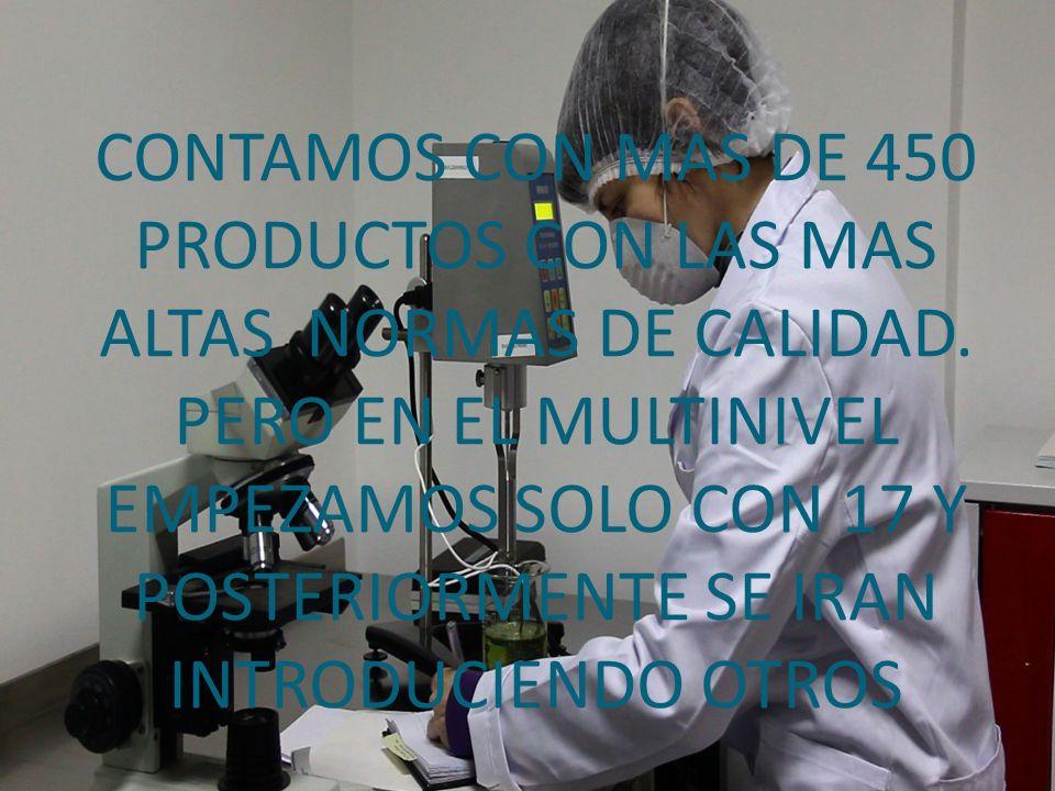 CONTAMOS CON MAS DE 450 PRODUCTOS CON LAS MAS ALTAS NORMAS DE CALIDAD